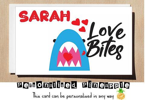 VALENTINES DAY / ANNIVERSARY /BIRTHDAY / LOVE CARD LOVE BITES SHARK PERSONALISED