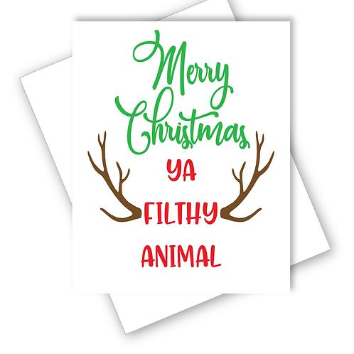 MERRY CHRISTMAS YA FILTHY ANIMAL CARD