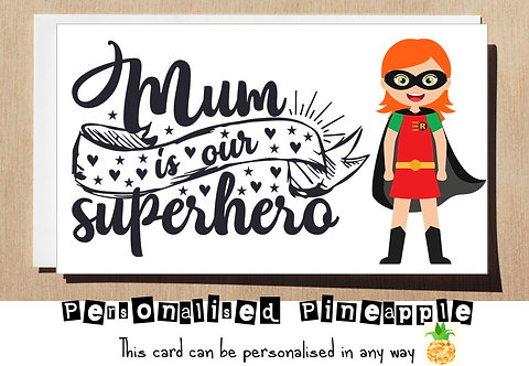 MOTHER'S DAY / BIRTHDAY CARD - MUM IS OUR SUPERHERO - ROBIN