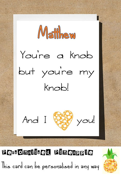 KNOB LOVE ANNIVERSARY VALENTINES DAY CARD FUNNY RUDE ADULT HUMOUR PERSONALISED