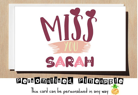 MISS YOU - VALENTINES DAY / LOVE CARD - PERSONALISED