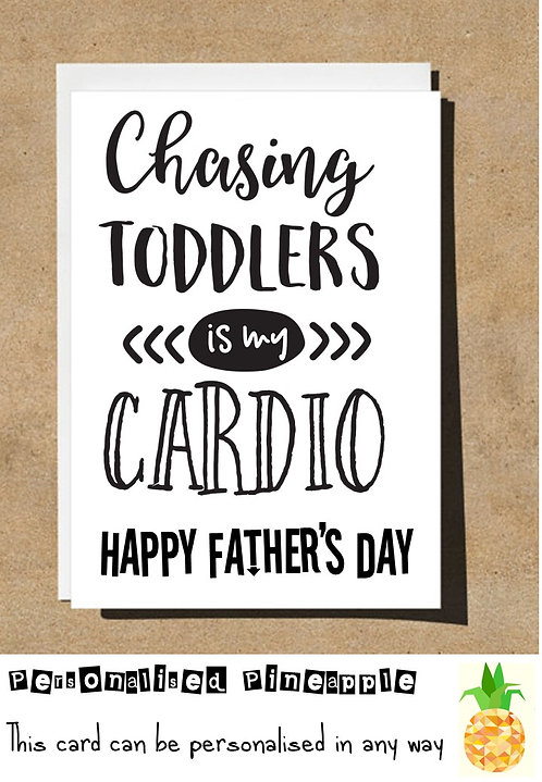 FATHERS DAY CARD - CHASING TODDLERS IS MY CARDIO