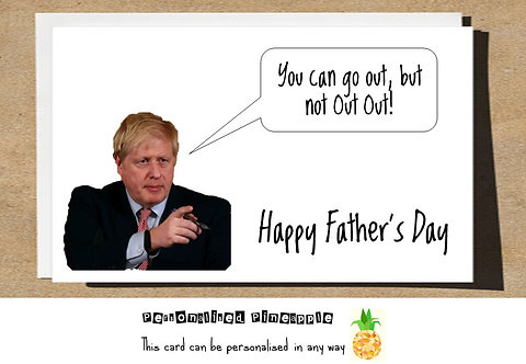 FATHERS DAY CARD - BORIS JOHNSON OUT OUT - FUNNY