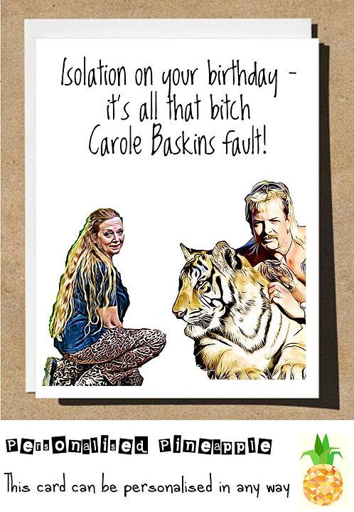 TIGER KING BIRTHDAY CARD ISOLATION CAROLE BASKINS FAULT
