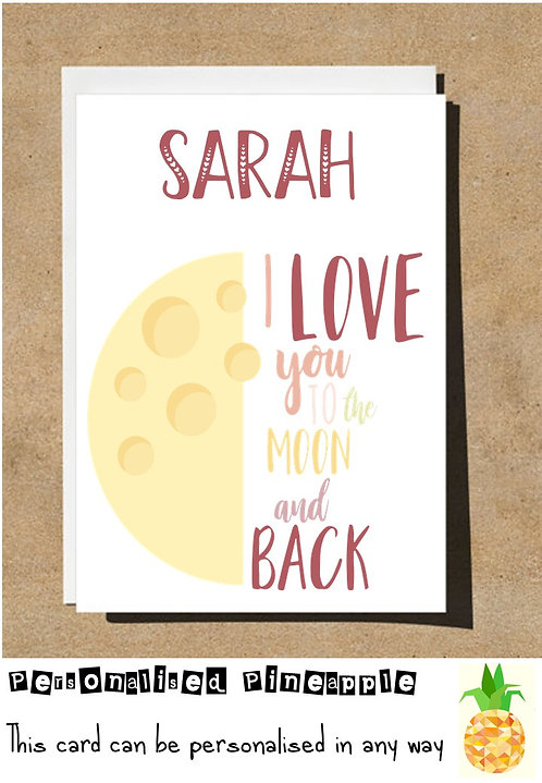 I LOVE YOU TO THE MOON AND BACK - VALENTINES/LOVE CARD - PERSONALISED