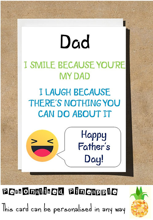 FUNNY FATHERS DAY CARD SMILE YOUR MY DAD LAUGH NOTHING YOU CAN DO ABOUT IT