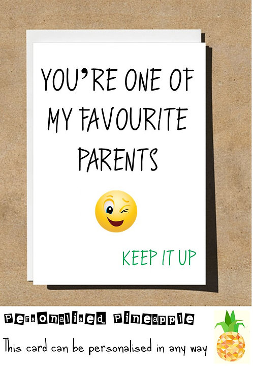 FATHERS DAY / BIRTHDAY CARD - YOU'RE ONE OF MY FAVOURITE PARENTS KEEP IT UP