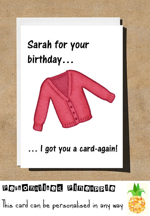 I GOT YOU A CARD AGAIN BIRTHDAY CARD