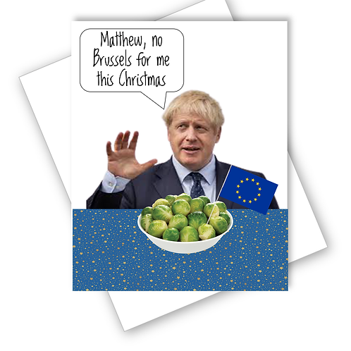 Brexit EU Boris Johnson No Brussels For me Christmas Card Funny  Personalised
