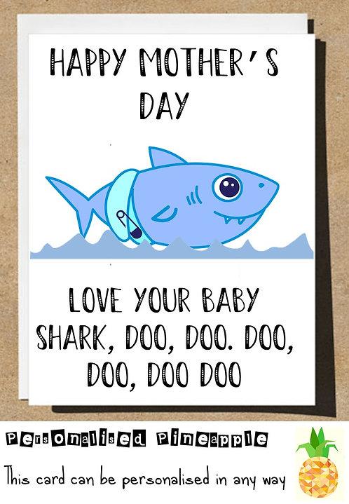 MOTHERS DAY CARD - LOVE YOUR BABY SHARK DOO DOO - MUMMY SHARK