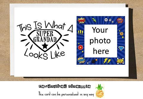 FATHERS DAY / BIRTHDAY CARD - SUPER GRANDAD - OWN PHOTO