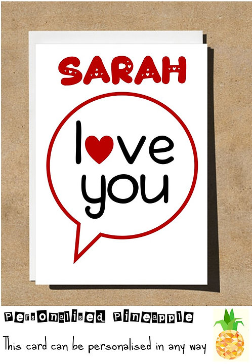LOVE YOU - VALENTINES DAY / LOVE CARD - PERSONALISED
