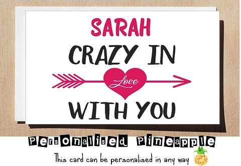 CRAZY IN LOVE WITH YOU - VALENTINES DAY / LOVE CARD - PERSONALISED