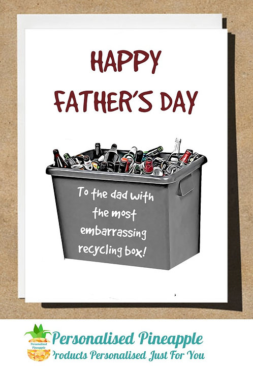 HAPPY FATHERS DAY TO DAD WITH MOST EMBARRASSING RECYCLING BOX