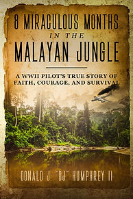 8 Miraculous Months In The Malayan Jungle
