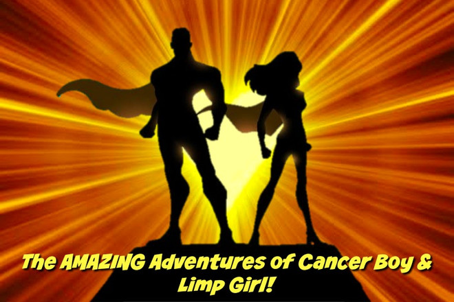 The Amazing Adventures of Cancer Boy and Limp Girl....