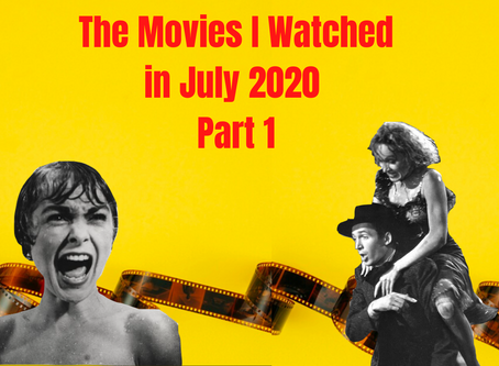 What I Watched in July 2020, Part 1