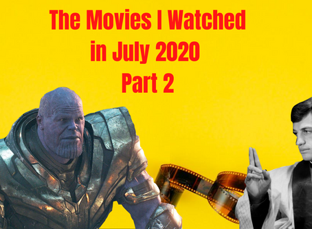 What I Watched in July 2020, Part 2
