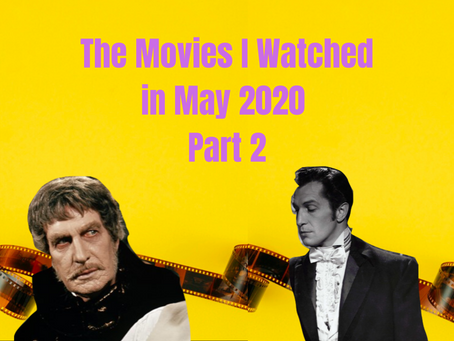 What I Watched in May 2020, Part 2