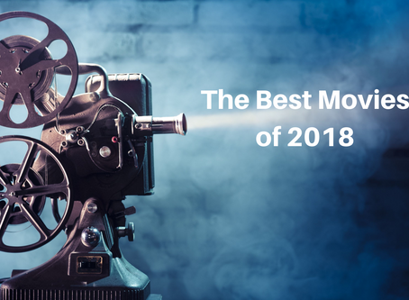 The Best Movies of 2018 Part I: #11-20