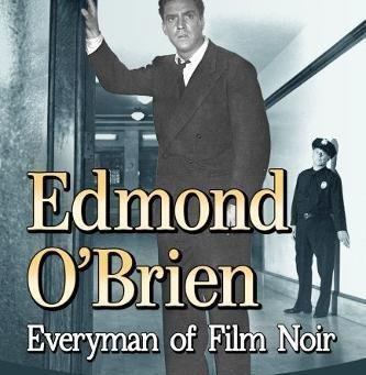 2021 Summer Reading Challenge: Edmond O'Brien: Everyman of Film Noir (2018)