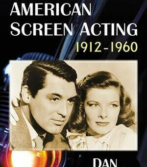 2021 Summer Reading Challenge: The Art of American Screen Acting, 1912-1960 (2018)