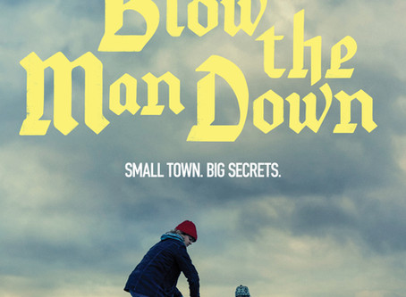 Looking for Something New in Noir? Allow Me to Present Blow the Man Down (2019)