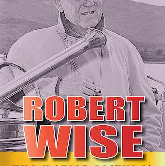 2020 Summer Reading Challenge: Robert Wise: The Motion Pictures (Revised Edition, 2020) J. R. Jordan