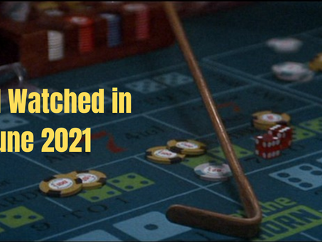 What I Watched in June 2021