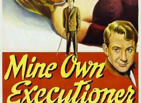 Noirvember 2018, Episode 17: Mine Own Executioner (1947)