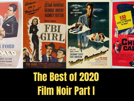 The Best Discoveries of 2020: Film Noir Part I