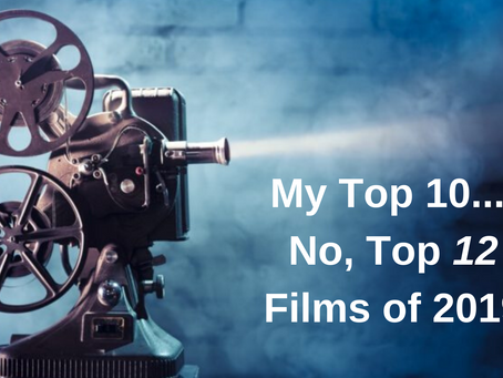 My Top 12 Films from 2019
