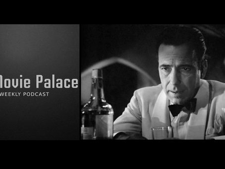 Talking Casablanca (1942) on The Movie Palace Podcast