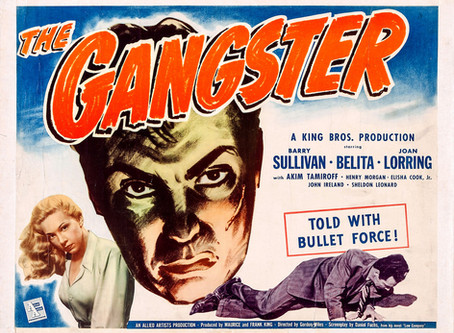 Noirvember 2018, Episode 9: The Gangster (1947)