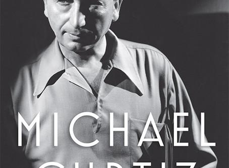 Summer Reading Challenge 2018: Michael Curtiz: A Life in Film (2017) Alan K. Rode