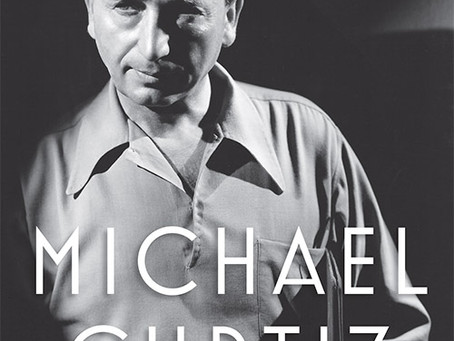 Summer Reading Challenge 2018: Michael Curtiz: A Life in Film (2017) Alan K. Rode