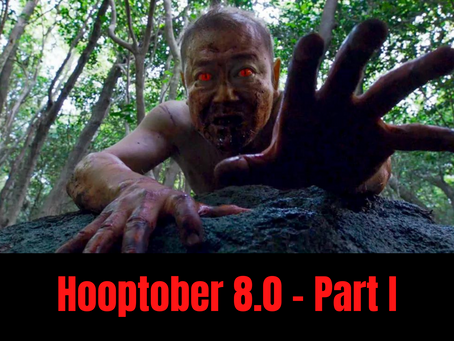 Hooptober 8.0 Report, Part I
