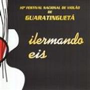 2006 - 10º Festival de Violão de Guarantinguetá Dilermando Reis