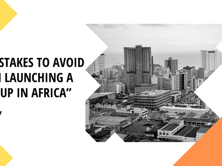 9 Mistakes To Avoid When Launching A Startup In Africa