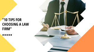10 Tips for Choosing a Law Firm
