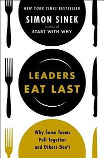 6 Leaders eat last - Why Some Teams Pull