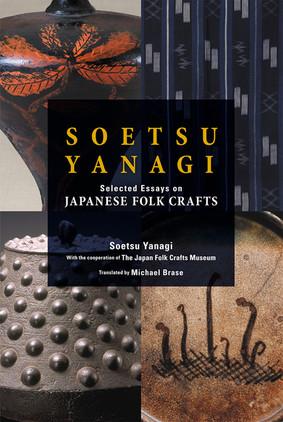 SOETSU YANAGI : SELECTED ESSAYS ON JAPANESE FOLK CRAFTS