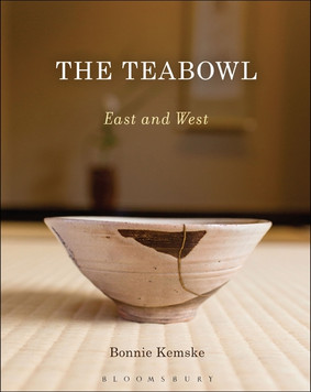 THE TEABOWL : EAST AND WEST  by Bonnie Kemske