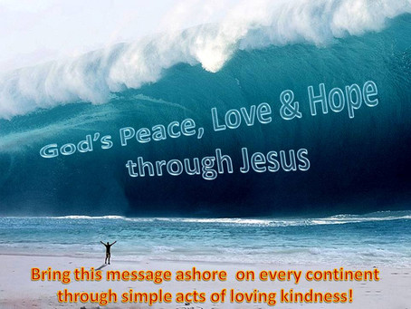Be a Part of Building a Tsunami of God's Love that will Impact the World through Kindness!