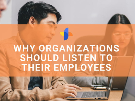 Why Organizations Should Listen to Their Employees