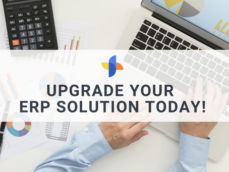 It's Time to Upgrade your ERP Solution