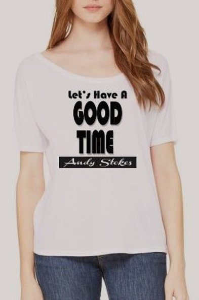 Ladies Bella & Canvas Flowy T-Shirt with Let's Have A Good Time