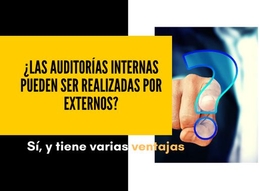 ¿Las auditorías internas pueden ser realizadas por externos?