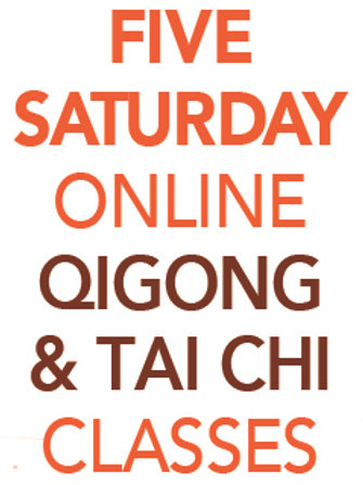 FIVE Saturday Online Qigong AND Tai Chi Classs 11am-12:30-pm EST