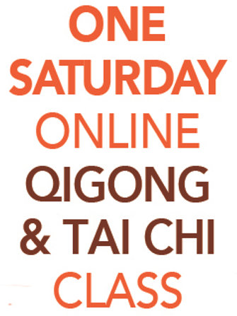ONE Saturday Online Qigong AND Tai Chi Class 11am-12:30-pm EST